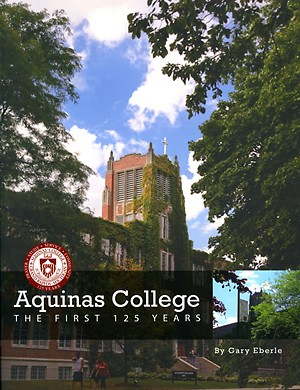 Aquinas College: The First 125 Years