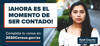 Census ad used around Kent County during final six-week push, in Spanish.