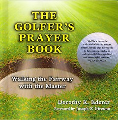 The Golfer's Prayer Book: Walking the Fairway with the Master