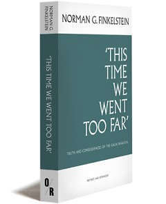 """""""This Time We Went Too Far"""" by Norman Finkelstein"""