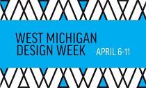 West Michigan Design Week   April 6-11